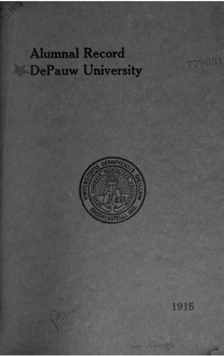 The DePauw Alumnal Record of 1915 includes information on all Indiana Asbury/DePauw University alumni from 1840-1915.  The book is 443 pages in length.  The book was edited by DePauw alumni, Jesse W. Weik class of 1875.